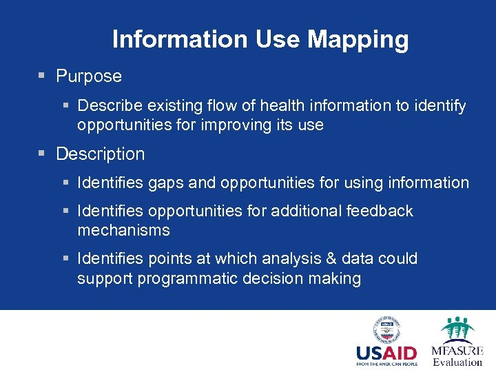 Information Use Mapping § Purpose § Describe existing flow of health information to identify