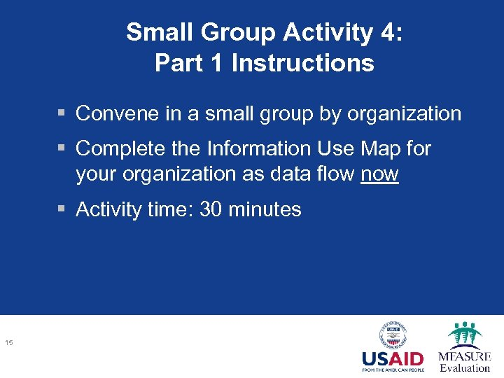 Small Group Activity 4: Part 1 Instructions § Convene in a small group by