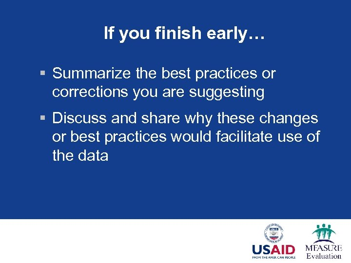 If you finish early… § Summarize the best practices or corrections you are suggesting