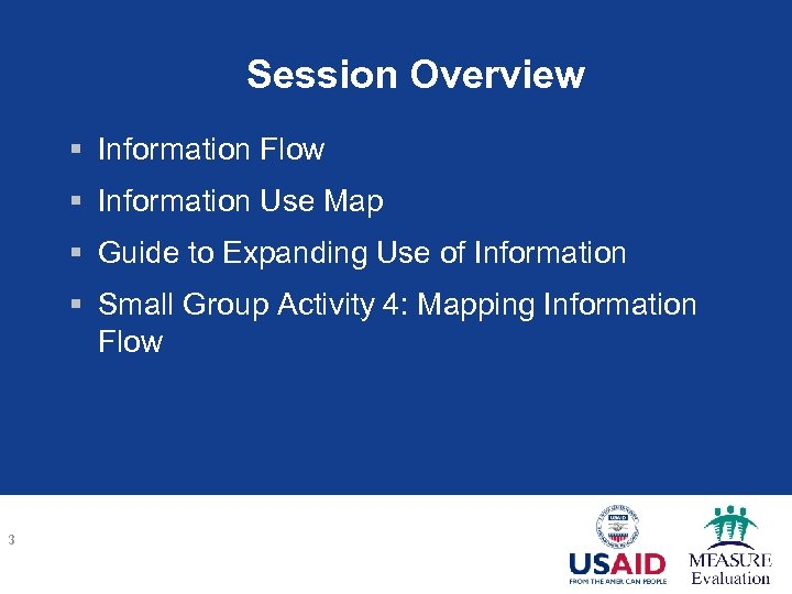 Session Overview § Information Flow § Information Use Map § Guide to Expanding Use