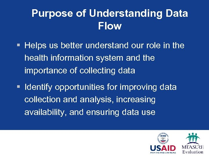 Purpose of Understanding Data Flow § Helps us better understand our role in the