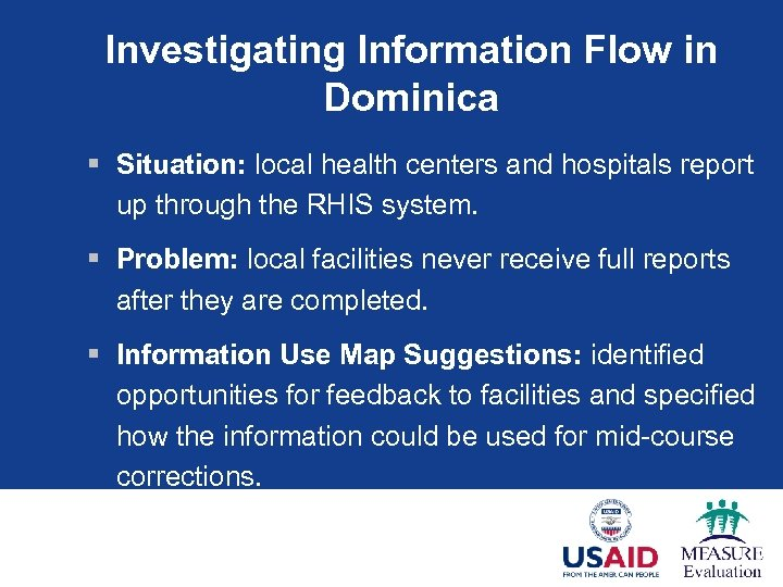 Investigating Information Flow in Dominica § Situation: local health centers and hospitals report up