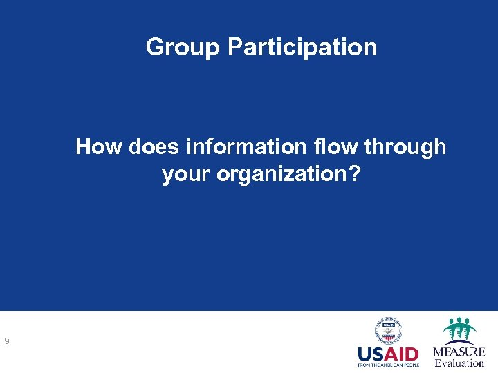 Group Participation How does information flow through your organization? 9