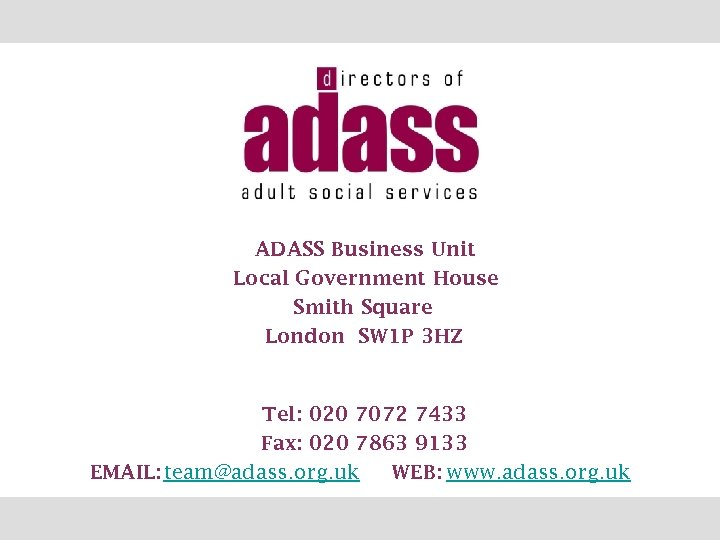 ADASS Business Unit Local Government House Smith Square London SW 1 P 3 HZ