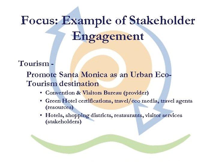 Focus: Example of Stakeholder Engagement Tourism Promote Santa Monica as an Urban Eco. Tourism