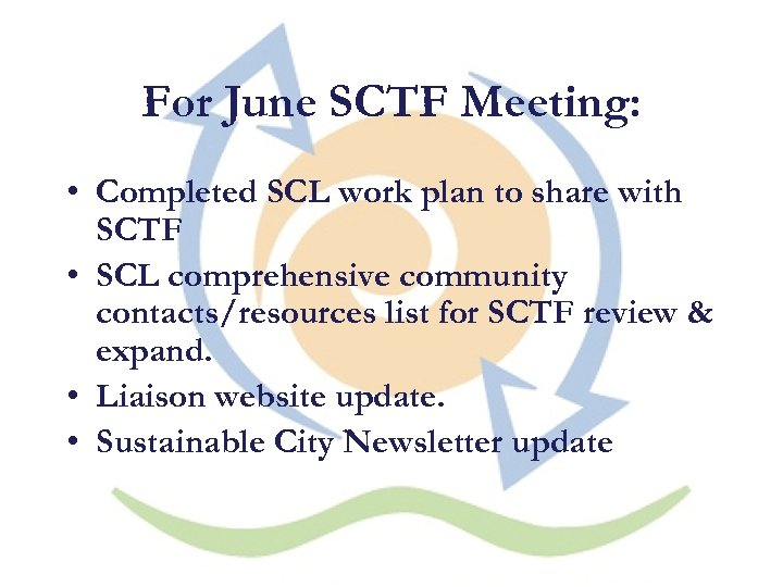 For June SCTF Meeting: • Completed SCL work plan to share with SCTF •