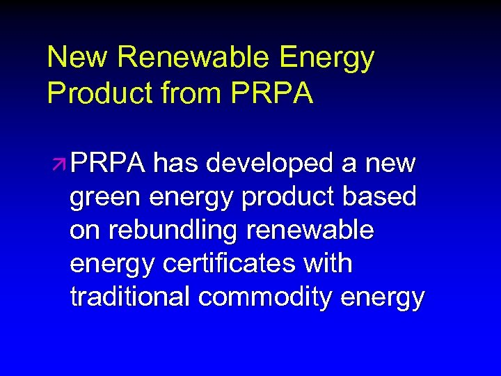 New Renewable Energy Product from PRPA ä PRPA has developed a new green energy