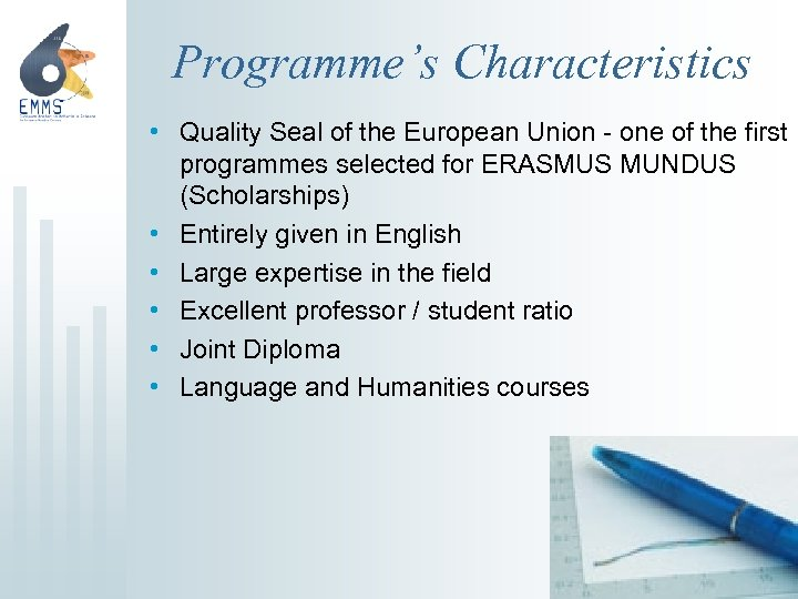 Programme's Characteristics • Quality Seal of the European Union - one of the first
