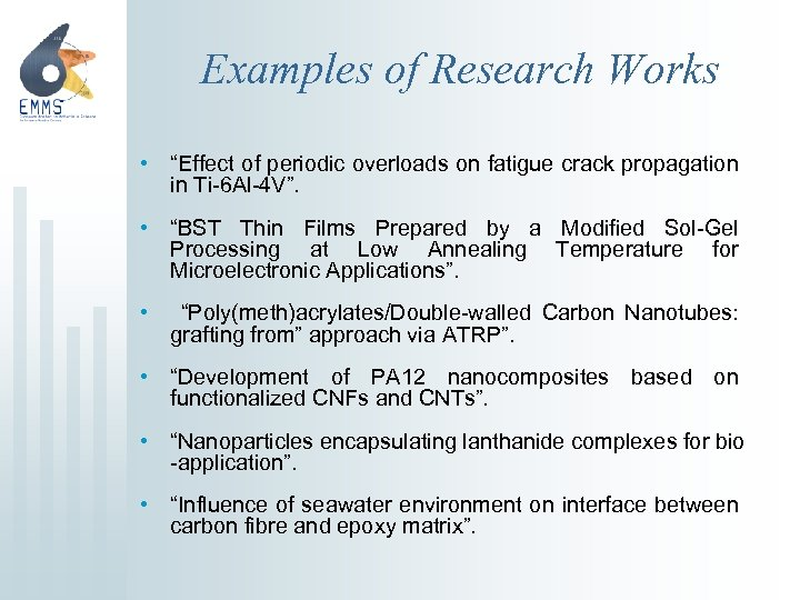 """Examples of Research Works • """"Effect of periodic overloads on fatigue crack propagation in"""