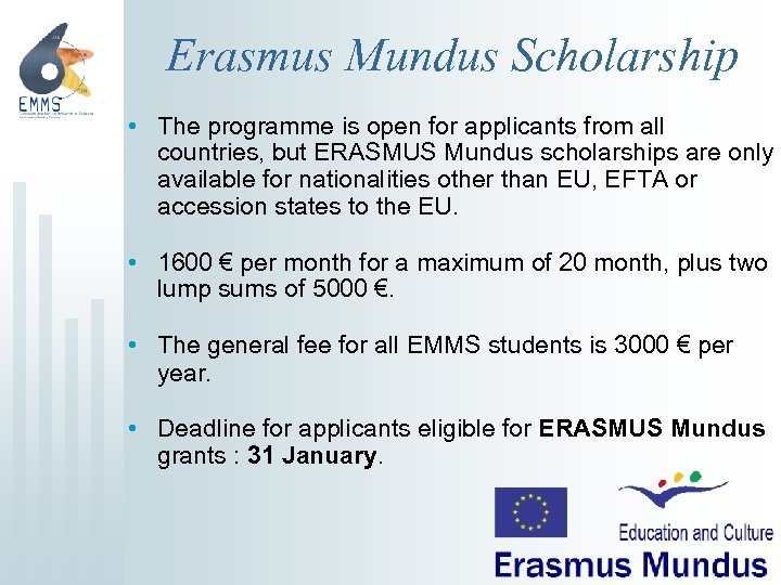 Erasmus Mundus Scholarship • The programme is open for applicants from all countries, but