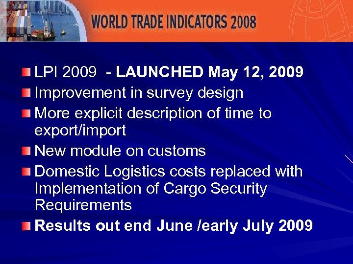 LPI 2009 - LAUNCHED May 12, 2009 Improvement in survey design More explicit description