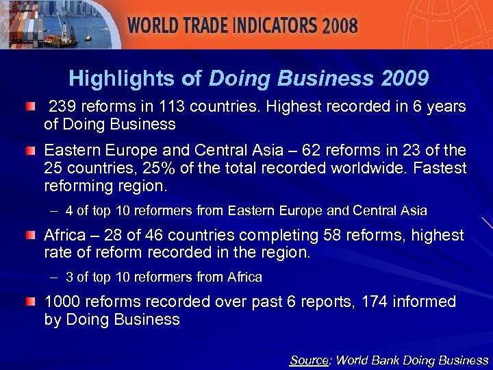 Highlights of Doing Business 2009 239 reforms in 113 countries. Highest recorded in 6