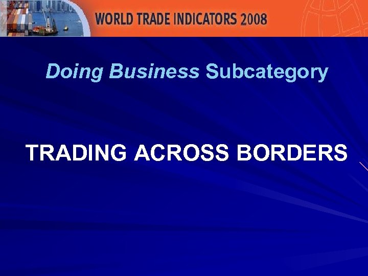 Doing Business Subcategory TRADING ACROSS BORDERS