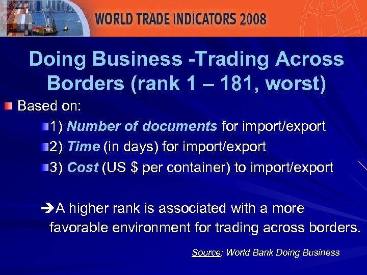 Doing Business -Trading Across Borders (rank 1 – 181, worst) Based on: 1) Number