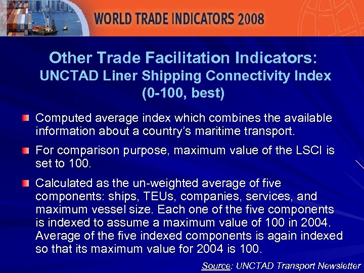 Other Trade Facilitation Indicators: UNCTAD Liner Shipping Connectivity Index (0 -100, best) Computed average