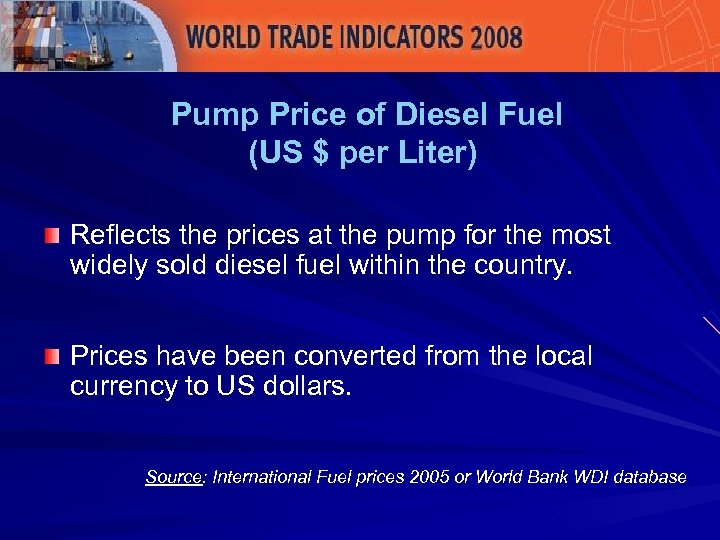 Pump Price of Diesel Fuel (US $ per Liter) Reflects the prices at