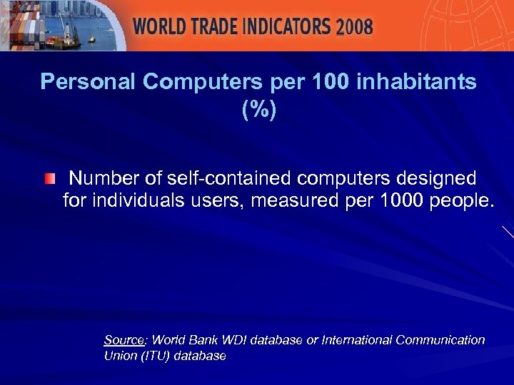 Personal Computers per 100 inhabitants (%) Number of self-contained computers designed for individuals users,