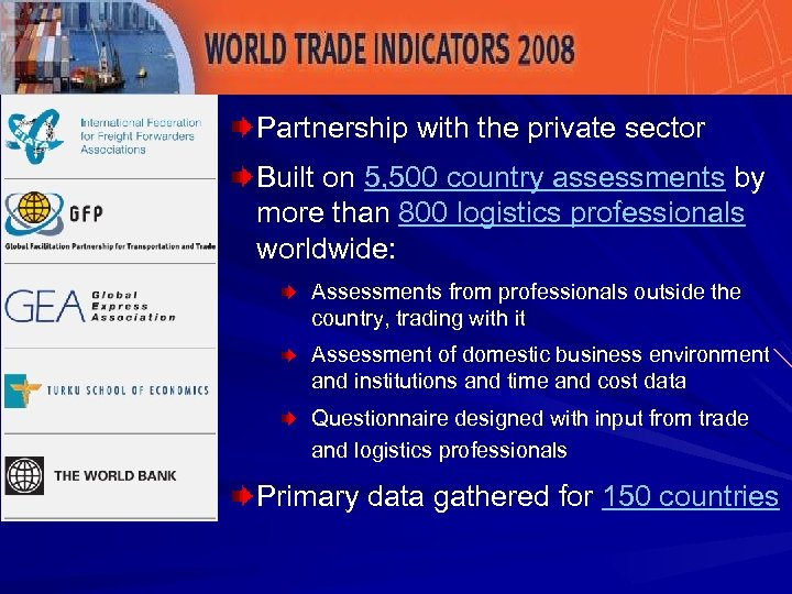 Partnership with the private sector Built on 5, 500 country assessments by more than