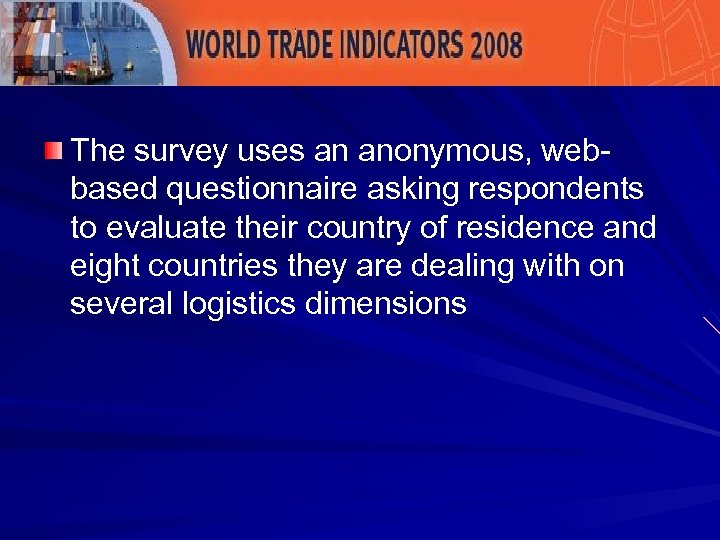 The survey uses an anonymous, webbased questionnaire asking respondents to evaluate their country of
