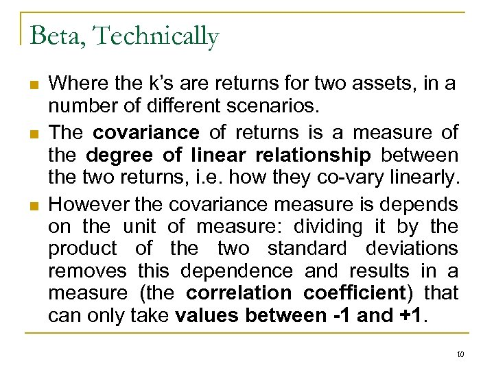 Beta, Technically n n n Where the k's are returns for two assets, in