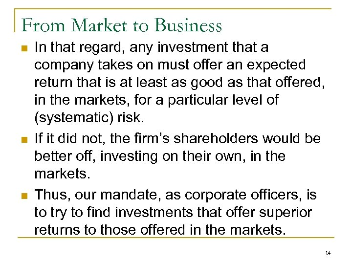 From Market to Business n n n In that regard, any investment that a