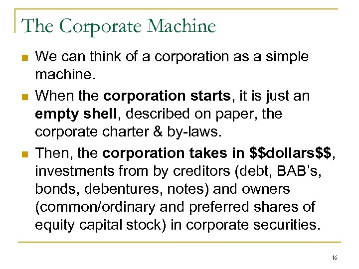The Corporate Machine n n n We can think of a corporation as a