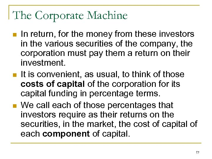 The Corporate Machine n n n In return, for the money from these investors