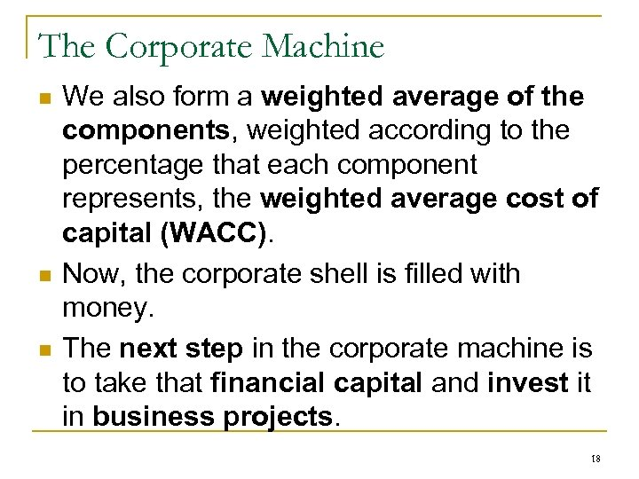 The Corporate Machine n n n We also form a weighted average of the