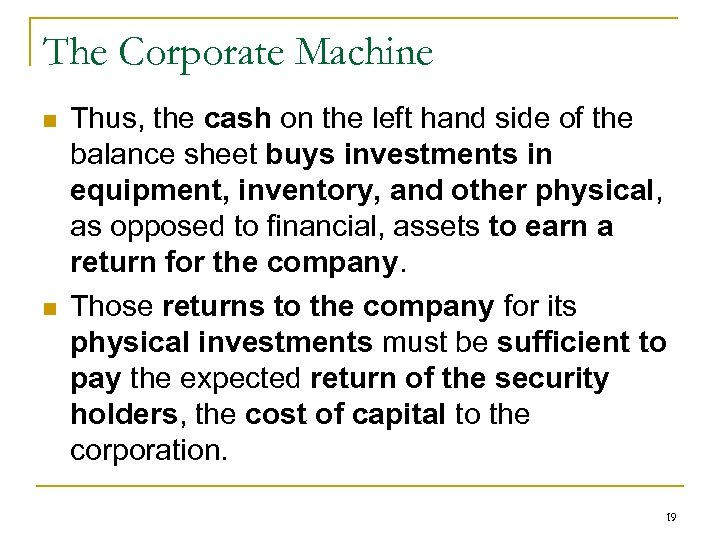 The Corporate Machine n n Thus, the cash on the left hand side of