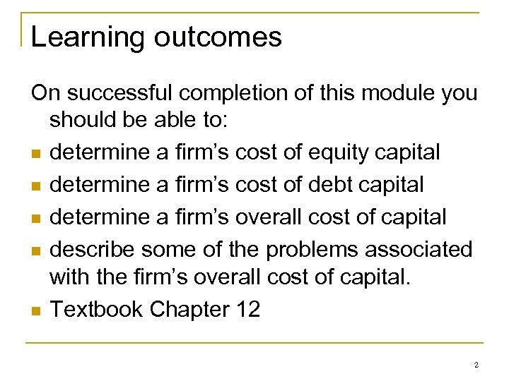 Learning outcomes On successful completion of this module you should be able to: n