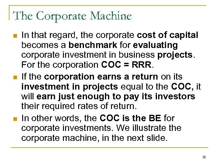 The Corporate Machine n n n In that regard, the corporate cost of capital