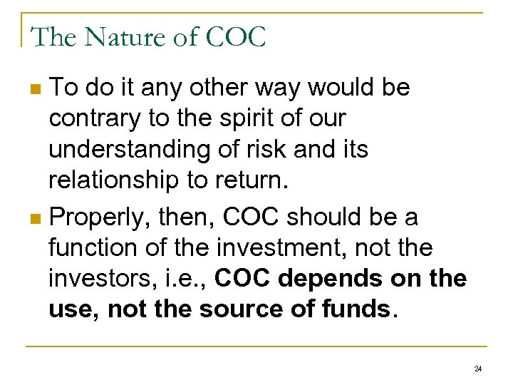 The Nature of COC To do it any other way would be contrary to