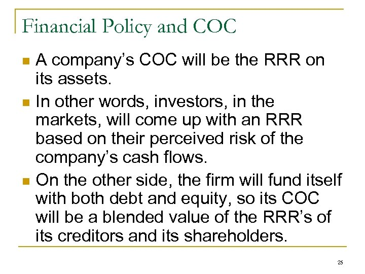 Financial Policy and COC A company's COC will be the RRR on its assets.