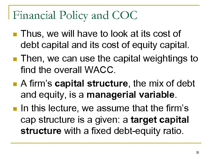 Financial Policy and COC n n Thus, we will have to look at its