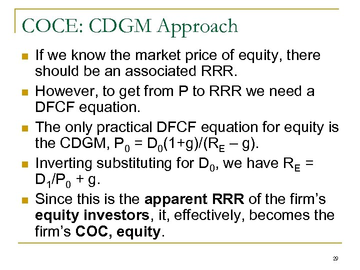 COCE: CDGM Approach n n n If we know the market price of equity,