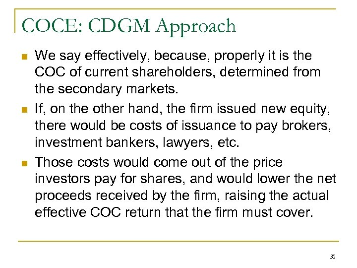 COCE: CDGM Approach n n n We say effectively, because, properly it is the