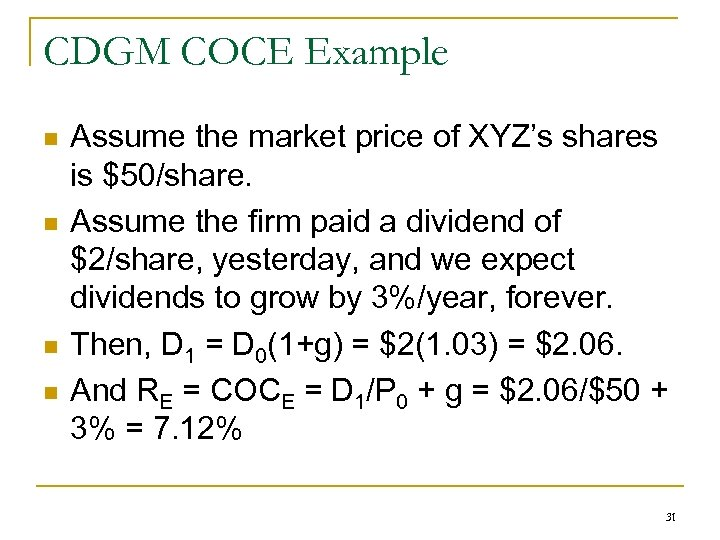 CDGM COCE Example n n Assume the market price of XYZ's shares is $50/share.