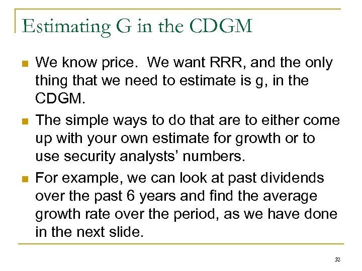 Estimating G in the CDGM n n n We know price. We want RRR,