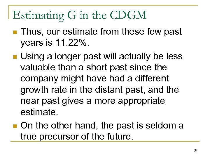Estimating G in the CDGM n n n Thus, our estimate from these few