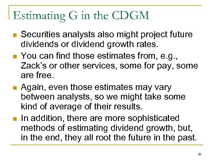 Estimating G in the CDGM n n Securities analysts also might project future dividends