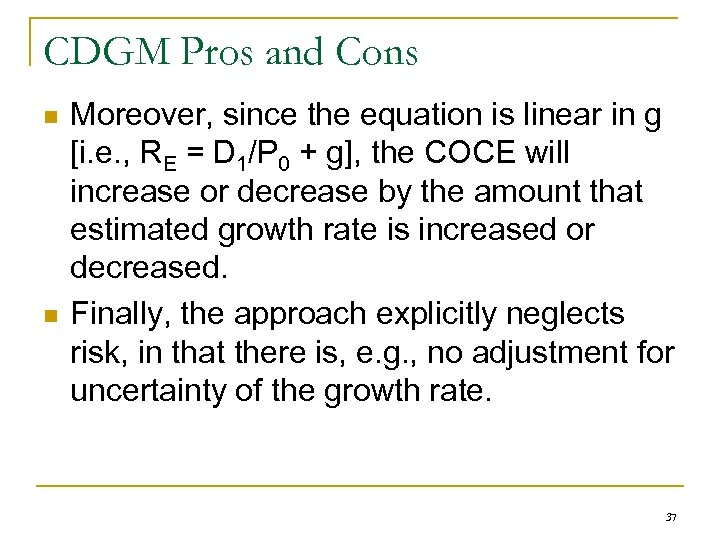 CDGM Pros and Cons n n Moreover, since the equation is linear in g