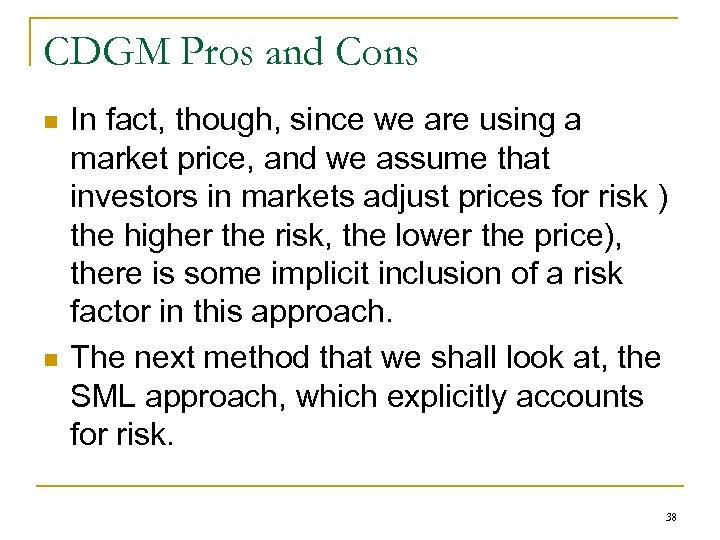 CDGM Pros and Cons n n In fact, though, since we are using a