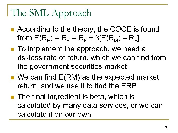 The SML Approach n n According to theory, the COCE is found from E(RE)