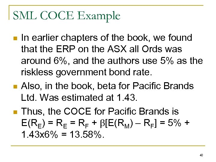 SML COCE Example n n n In earlier chapters of the book, we found