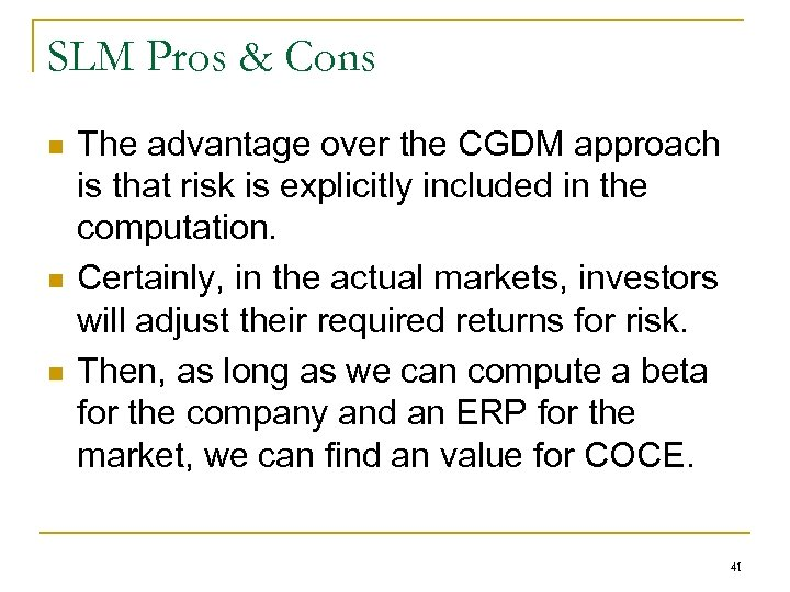 SLM Pros & Cons n n n The advantage over the CGDM approach is