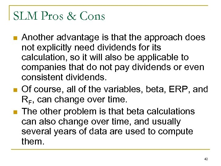 SLM Pros & Cons n n n Another advantage is that the approach does