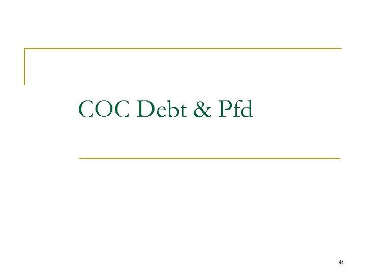 COC Debt & Pfd 44