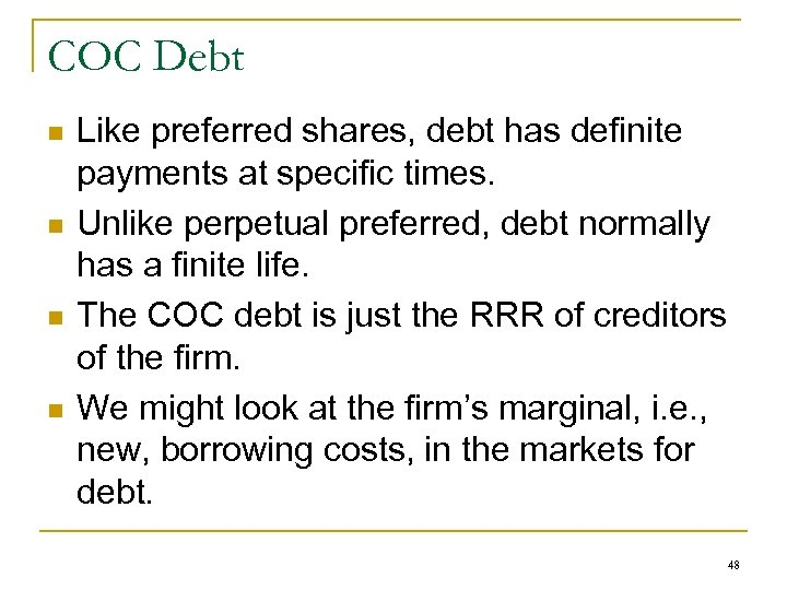 COC Debt n n Like preferred shares, debt has definite payments at specific times.