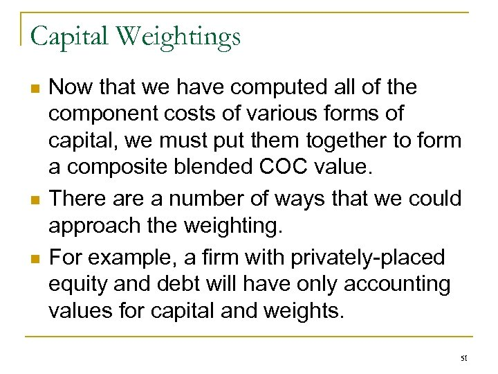 Capital Weightings n n n Now that we have computed all of the component