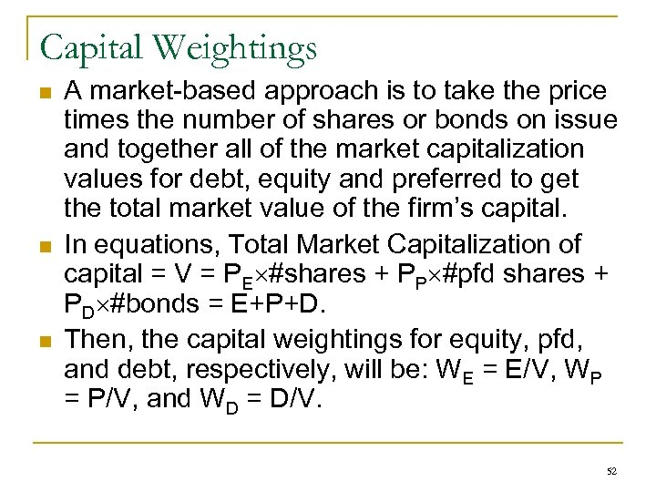 Capital Weightings n n n A market-based approach is to take the price times